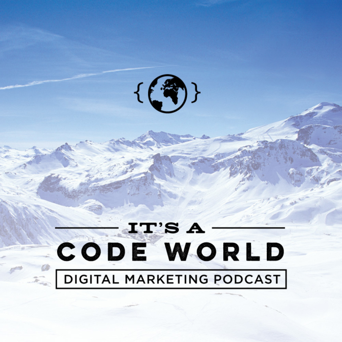 It's a Code World - Episode One - Digital Marketing Podcast