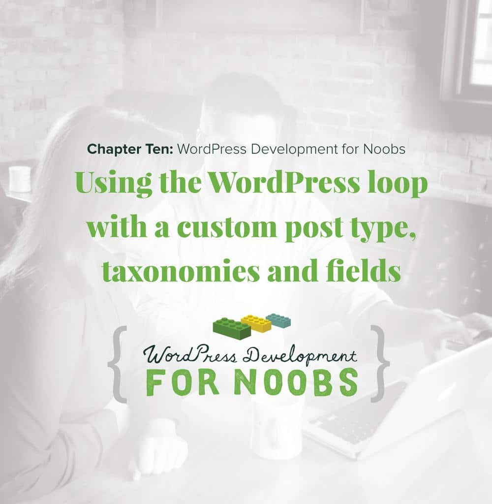 Wordpress Loop with a Custom Post Type, Taxonomies and Fields