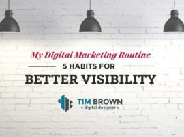 My Digital Marketing Routine- 5 Habits for better visibility