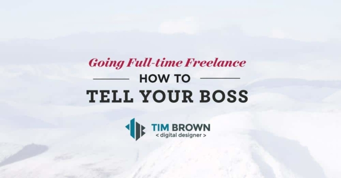 Full Time Freelance - How to tell your boss