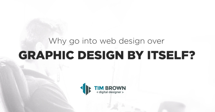 Why go into web design over graphic design by itself?