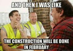 Construction memes of men laughing at construction deadline.
