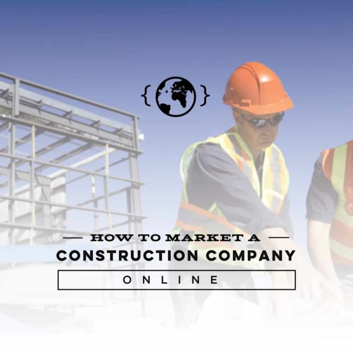 How to Market a Construction Company Online